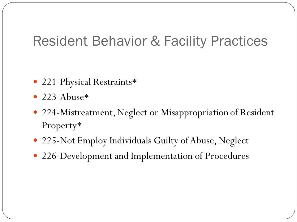 Resident Behavior & Facility Practices