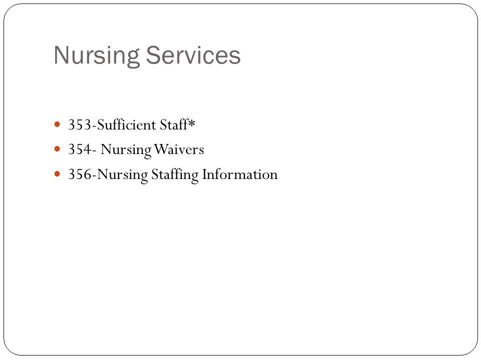 Nursing Services 353-Sufficient Staff* 354- Nursing Waivers