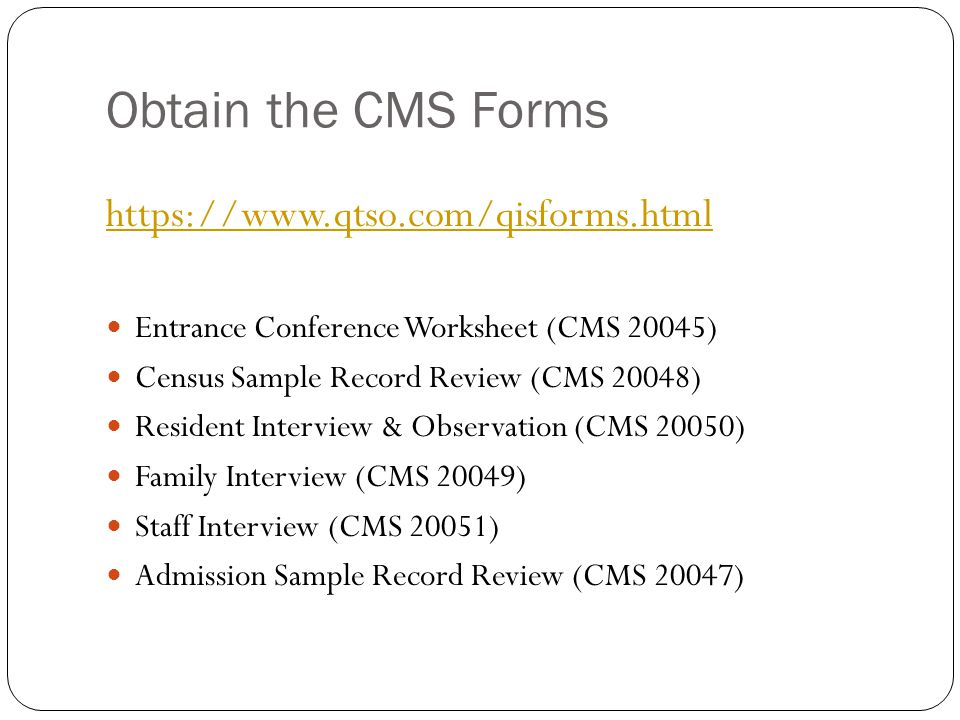 Obtain the CMS Forms https://www.qtso.com/qisforms.html