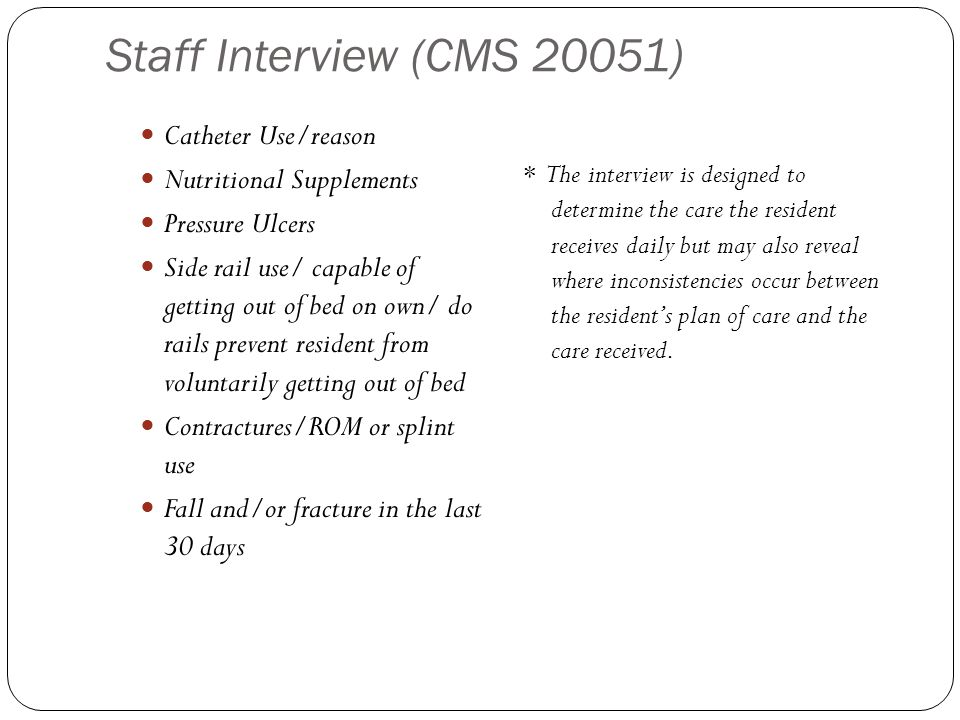 Staff Interview (CMS 20051) Catheter Use/reason
