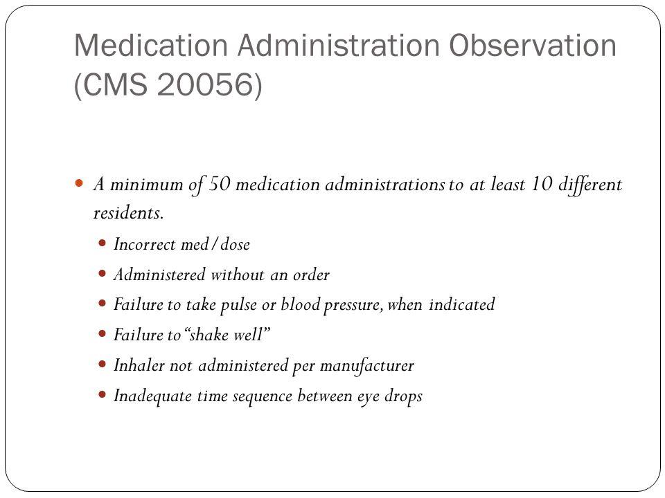 Medication Administration Observation (CMS 20056)
