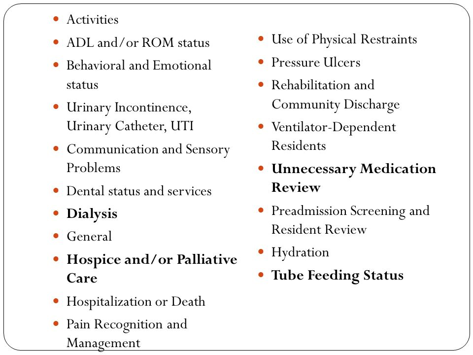 Activities ADL and/or ROM status. Behavioral and Emotional status. Urinary Incontinence, Urinary Catheter, UTI.
