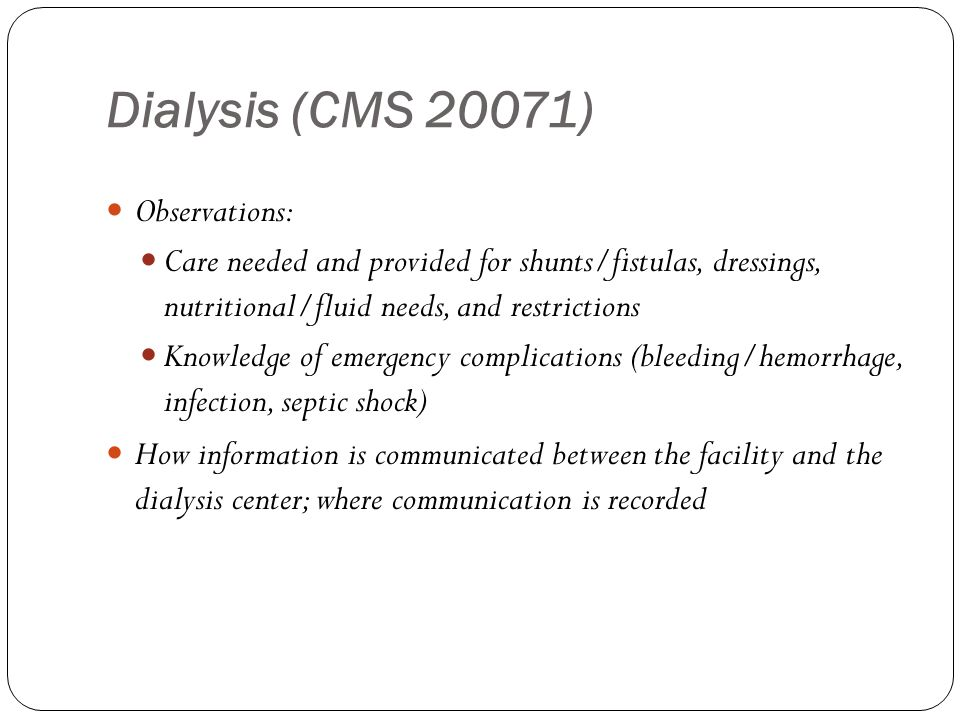 Dialysis (CMS 20071) Observations: