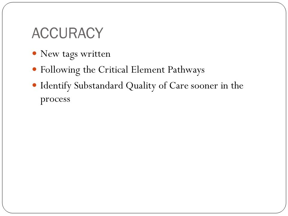 ACCURACY New tags written Following the Critical Element Pathways