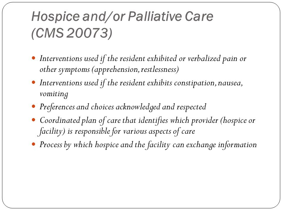 Hospice and/or Palliative Care (CMS 20073)