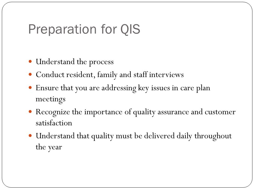 Preparation for QIS Understand the process