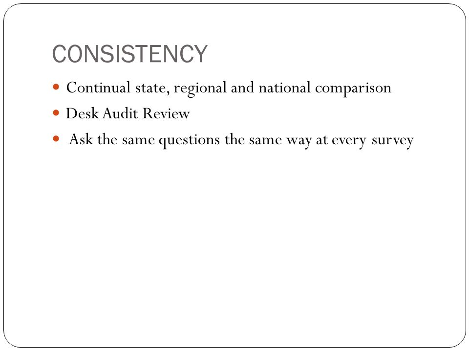 CONSISTENCY Continual state, regional and national comparison