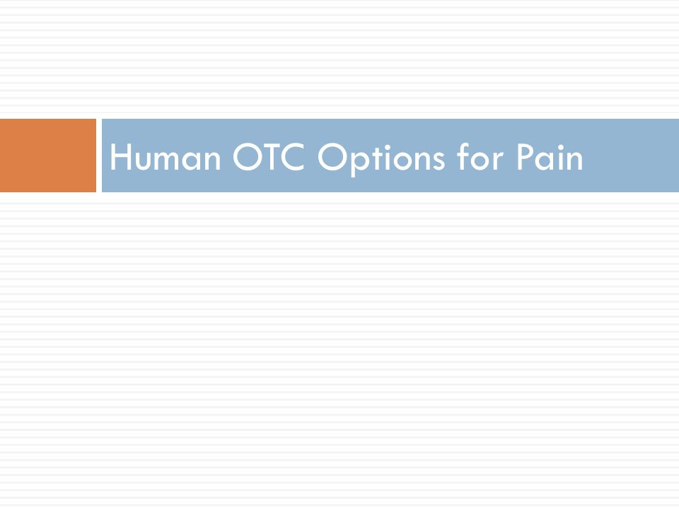 Human OTC Options for Pain