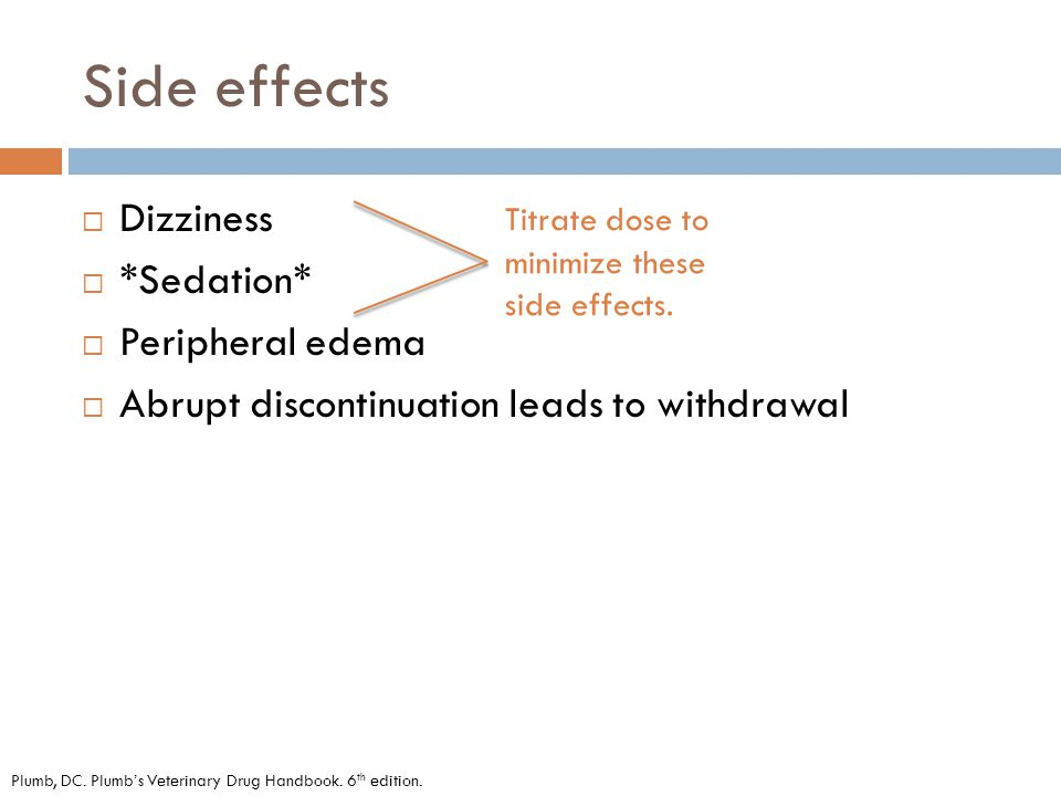Side effects Dizziness *Sedation* Peripheral edema