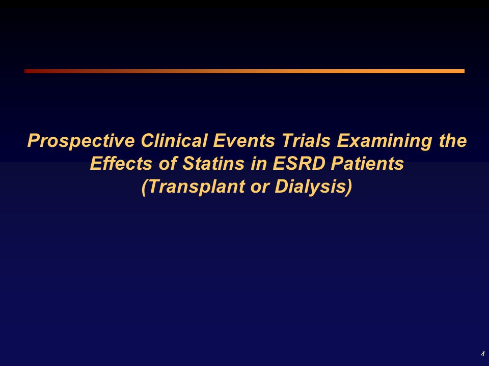 Prospective Clinical Events Trials Examining the Effects of Statins in ESRD Patients (Transplant or Dialysis)