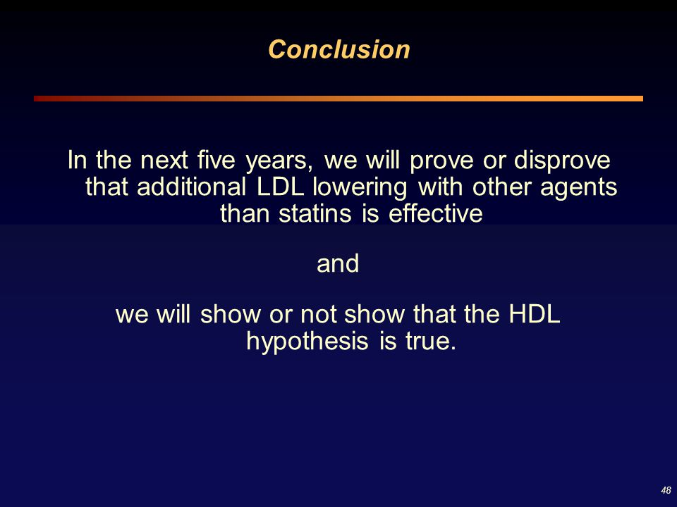 we will show or not show that the HDL hypothesis is true.