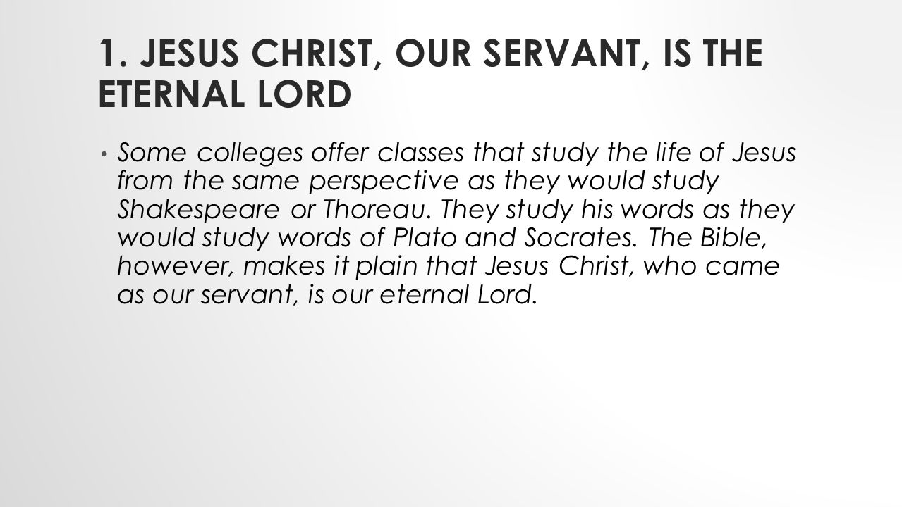 1. Jesus Christ, our servant, is the eternal Lord