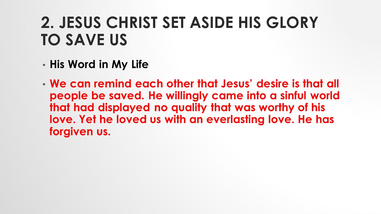 2. Jesus Christ set aside his glory to save us