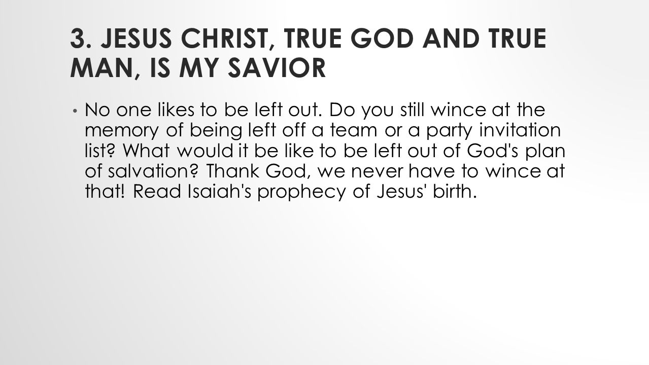 3. Jesus Christ, true God and true man, is my Savior