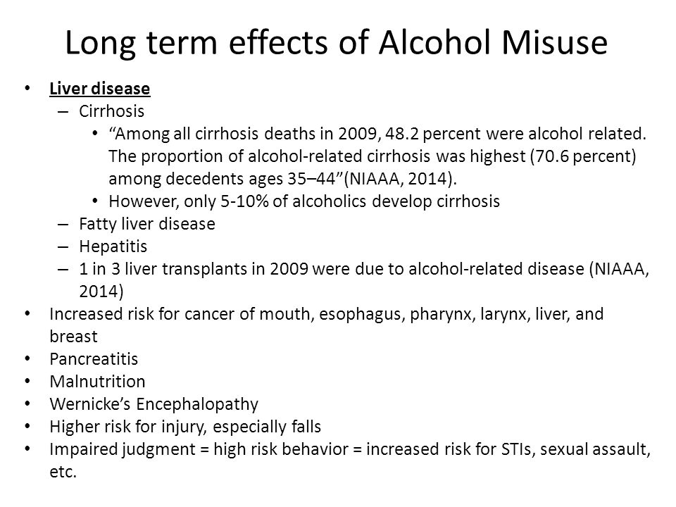 the effects of long term alcohol use However, as mentioned, there are numerous other long-term effects of alcohol on the brain other than those related to memory these effects can be divided into two groups that seem rather different from one another: neurotransmitter effects and social effects.