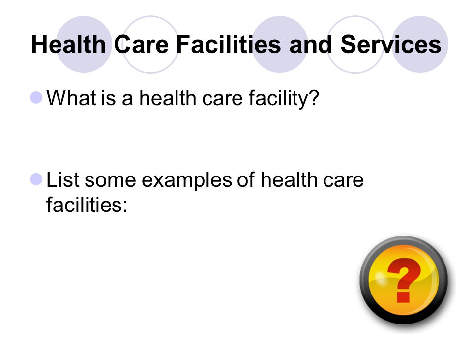 Health Care Facilities and Services