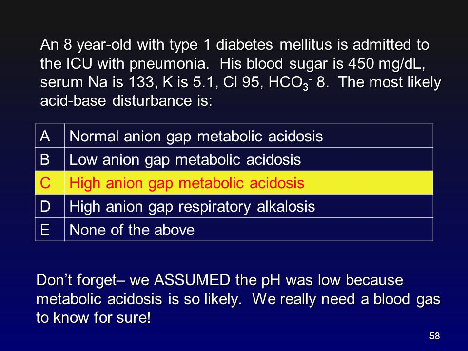 An 8 year-old with type 1 diabetes mellitus is admitted to the ICU with pneumonia. His blood sugar is 450 mg/dL, serum Na is 133, K is 5.1, Cl 95, HCO3- 8. The most likely acid-base disturbance is: