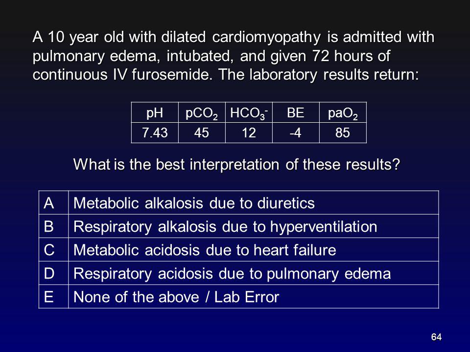 Metabolic alkalosis due to diuretics B
