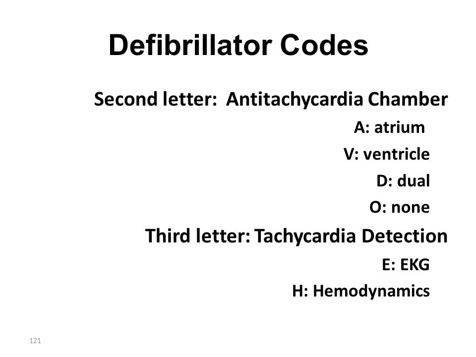 Defibrillator Codes Second letter: Antitachycardia Chamber