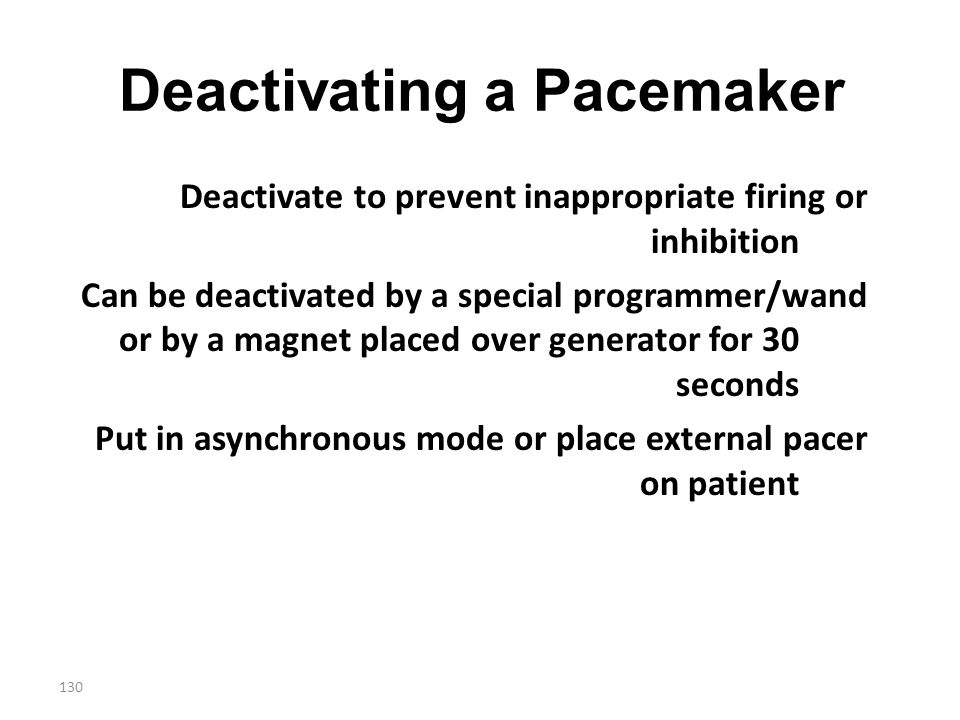 Deactivating a Pacemaker
