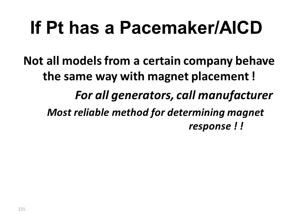 If Pt has a Pacemaker/AICD