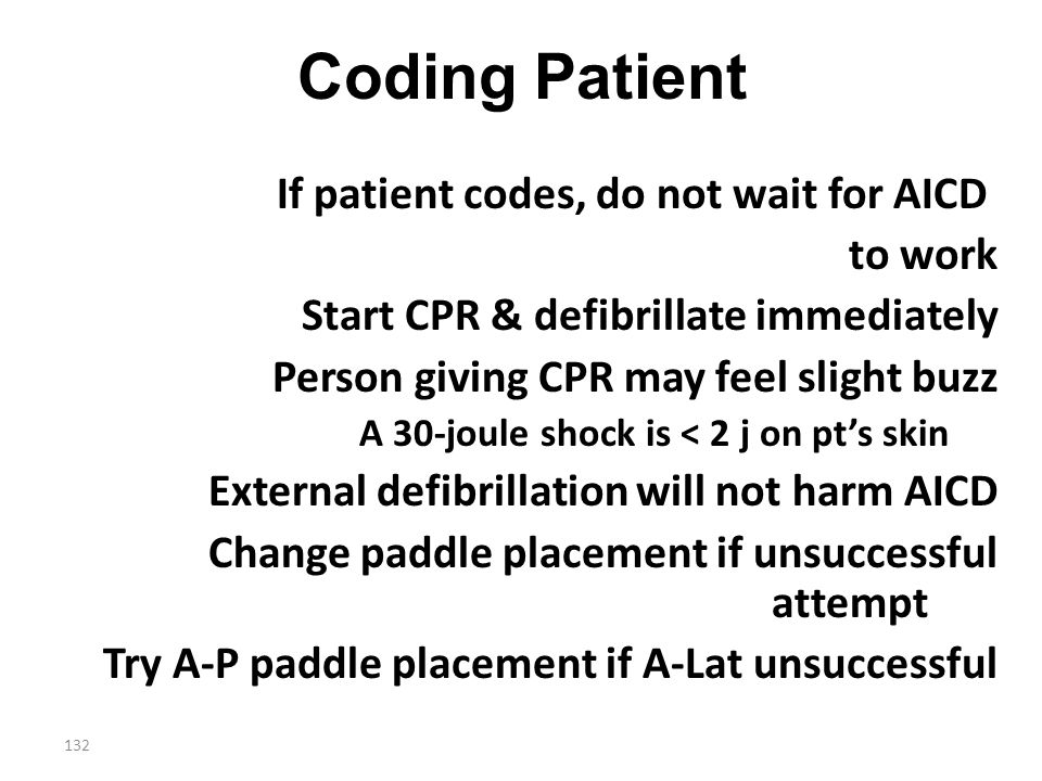 Coding Patient If patient codes, do not wait for AICD to work