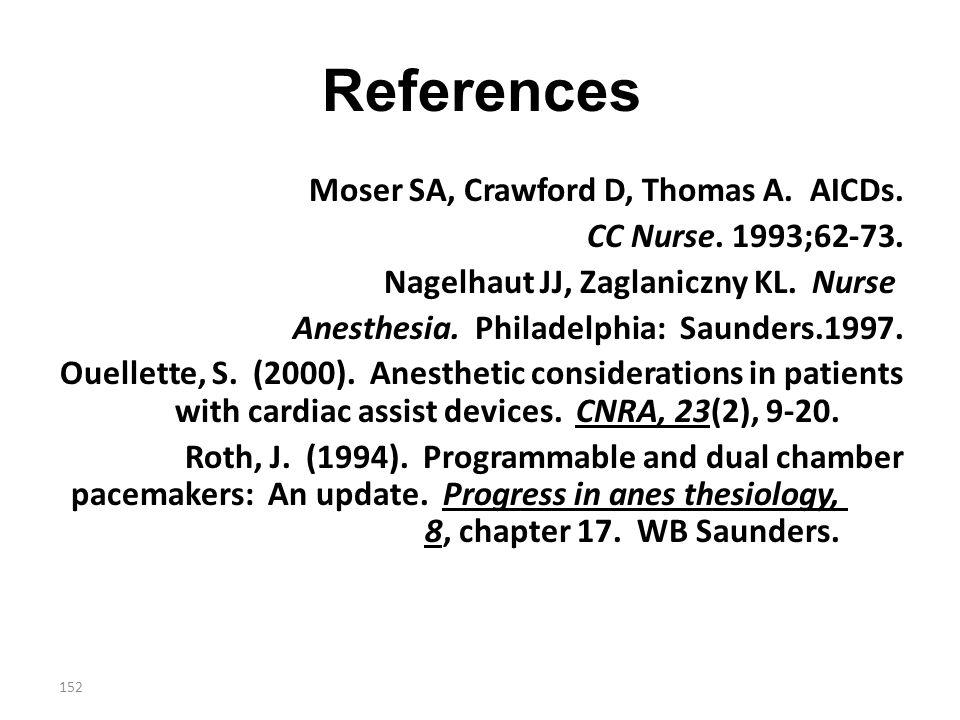 References Moser SA, Crawford D, Thomas A. AICDs.