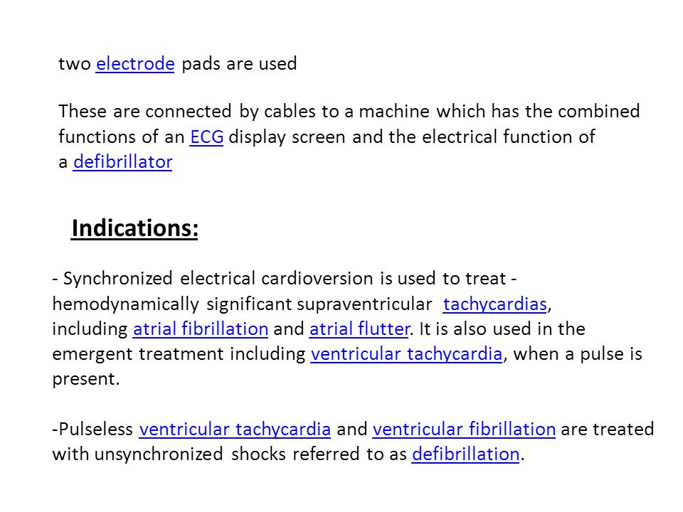 Indications: two electrode pads are used