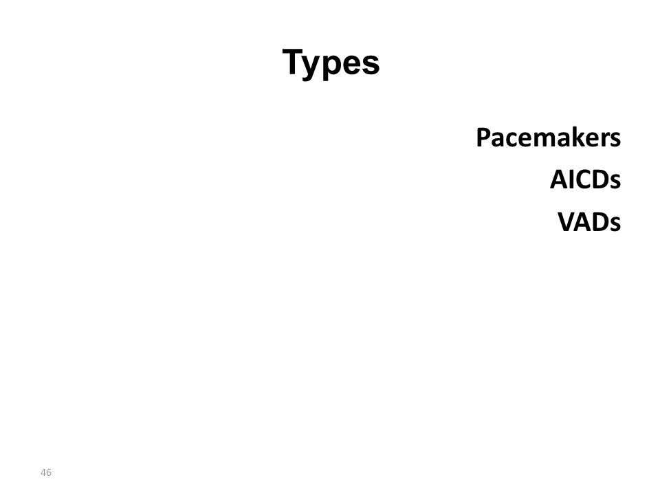 Types Pacemakers AICDs VADs