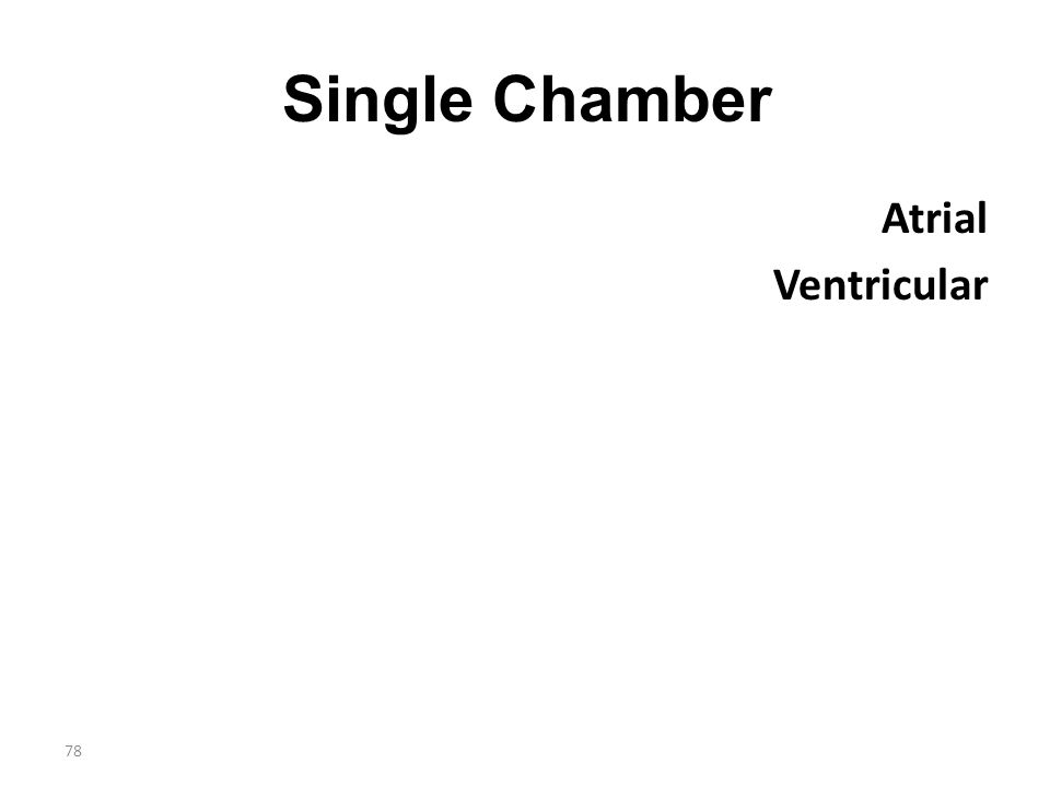 Single Chamber Atrial Ventricular
