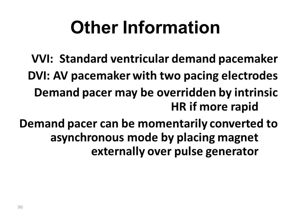 Other Information VVI: Standard ventricular demand pacemaker