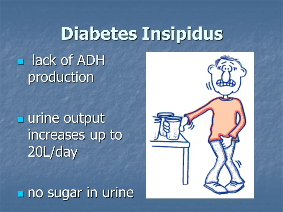 Diabetes Insipidus lack of ADH production