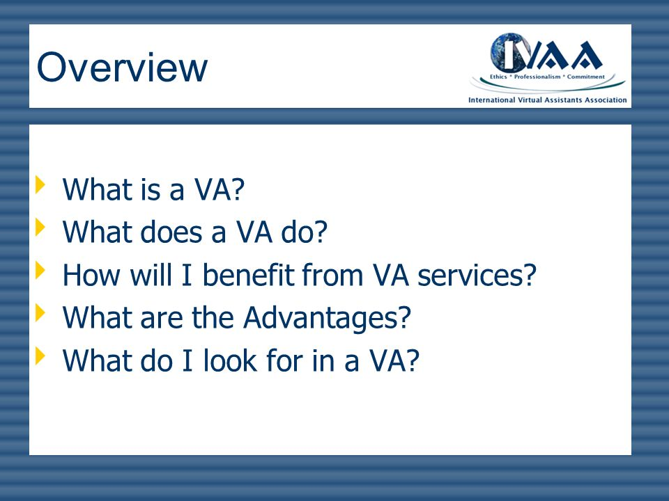 Overview What is a VA What does a VA do