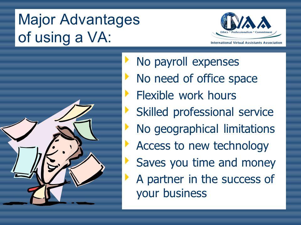 Major Advantages of using a VA: