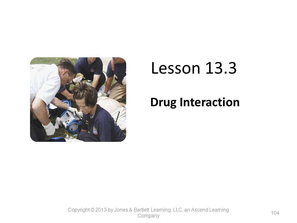 Lesson 13.3 Drug Interaction