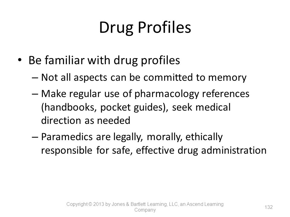 Drug Profiles Be familiar with drug profiles