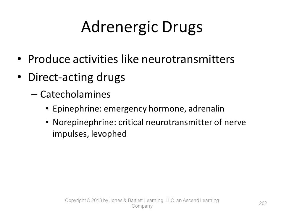 Adrenergic Drugs Produce activities like neurotransmitters