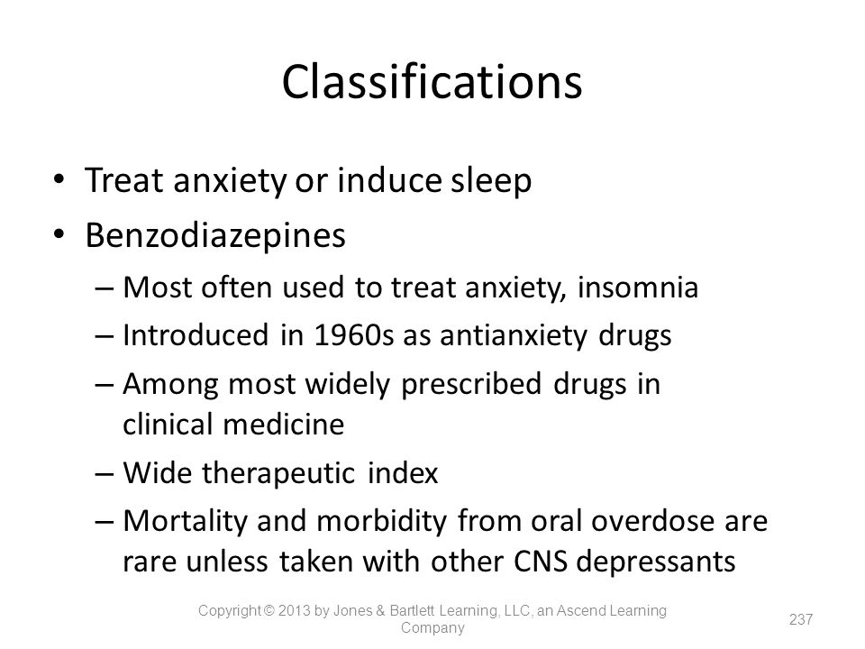 Classifications Treat anxiety or induce sleep Benzodiazepines
