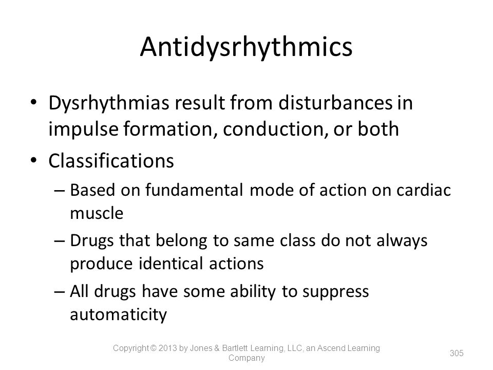 Antidysrhythmics Dysrhythmias result from disturbances in impulse formation, conduction, or both. Classifications.