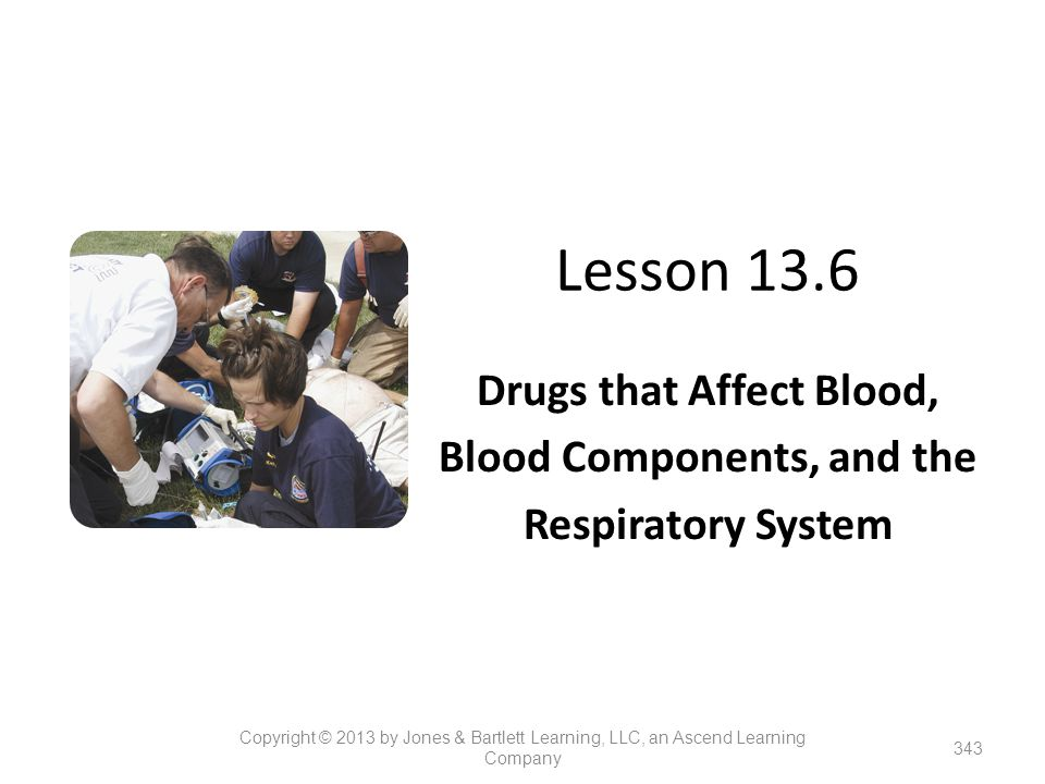 Drugs that Affect Blood, Blood Components, and the Respiratory System