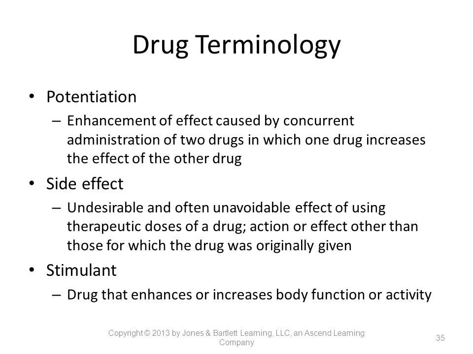 Drug Terminology Potentiation Side effect Stimulant
