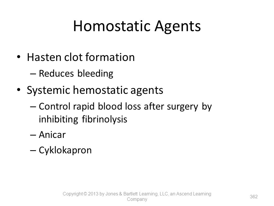 Homostatic Agents Hasten clot formation Systemic hemostatic agents