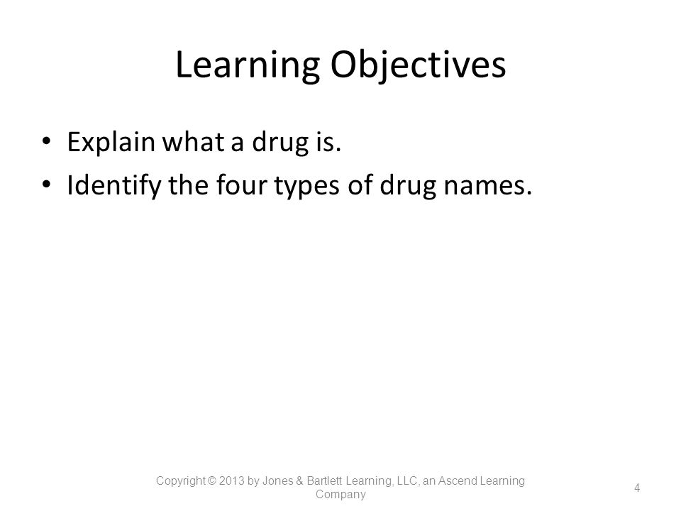 Learning Objectives Explain what a drug is.