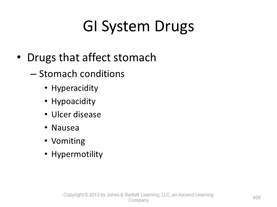 GI System Drugs Drugs that affect stomach Stomach conditions