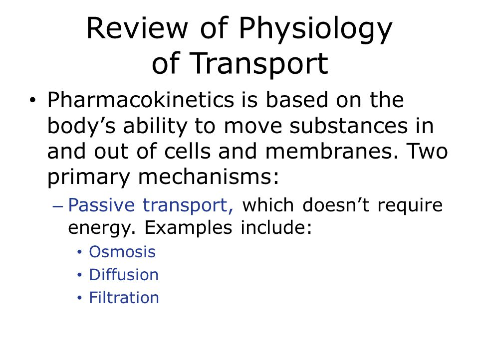 Review of Physiology of Transport