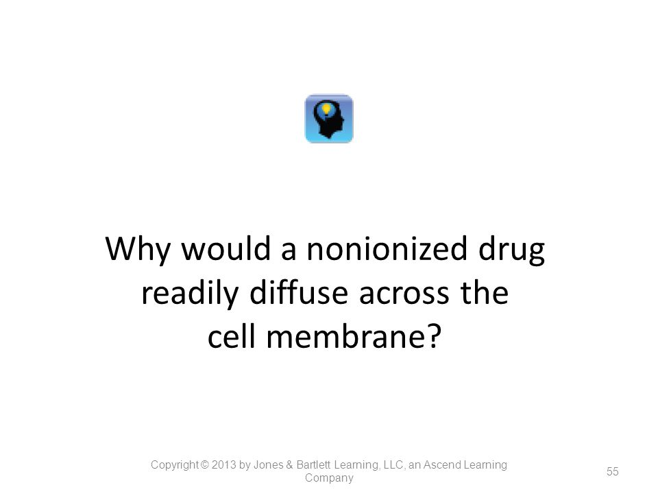 Why would a nonionized drug readily diffuse across the cell membrane
