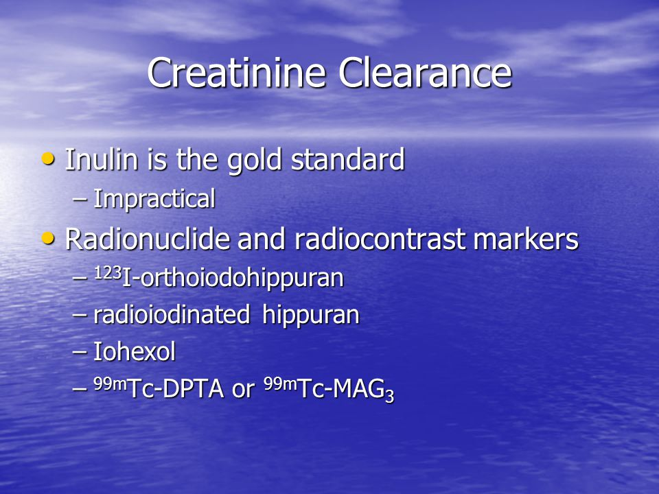 Creatinine Clearance Inulin is the gold standard