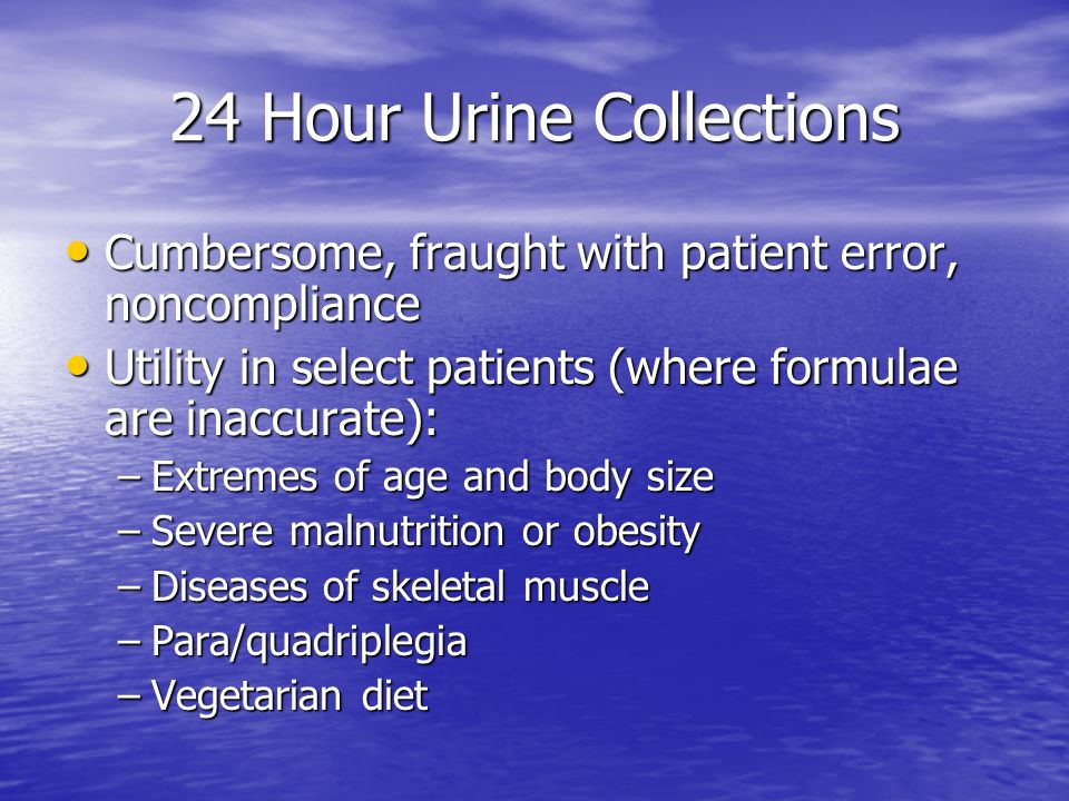 24 Hour Urine Collections