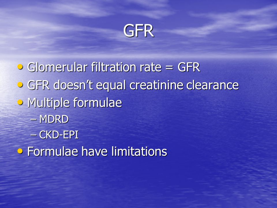 GFR Glomerular filtration rate = GFR