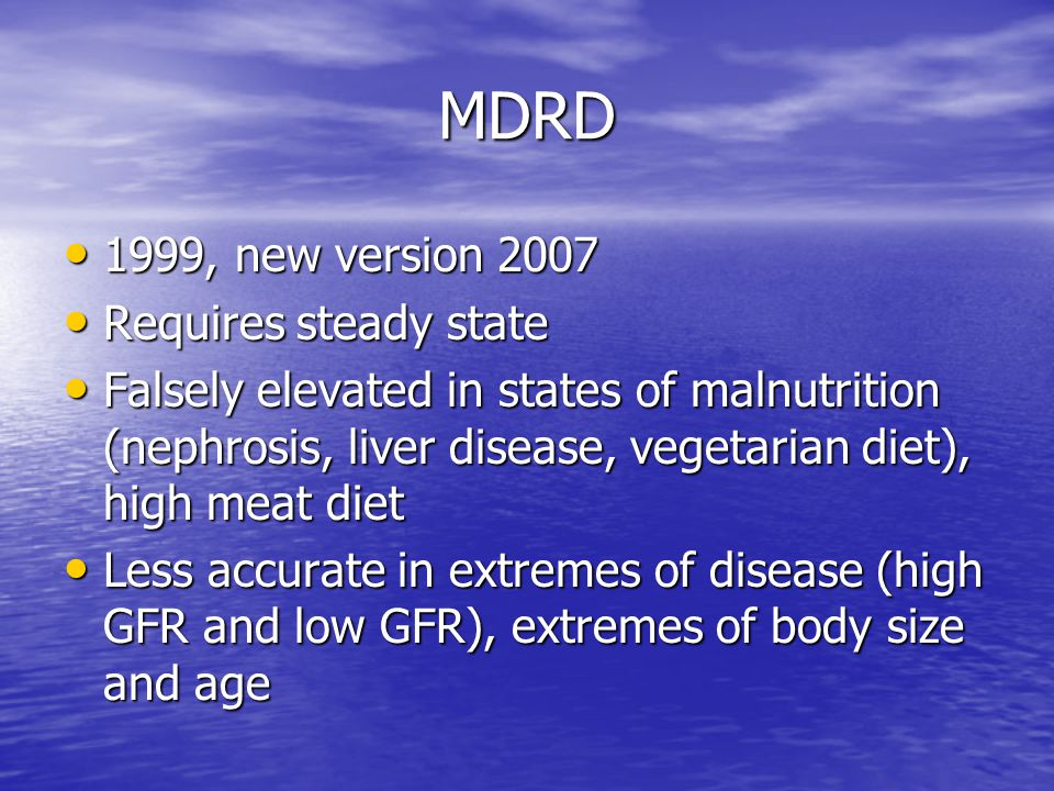 MDRD 1999, new version 2007 Requires steady state